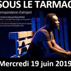 spectacle SOUS LE TARMAC – mercredi 19 juin 2019